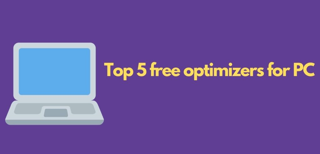 Top 5 free optimizers for PC
