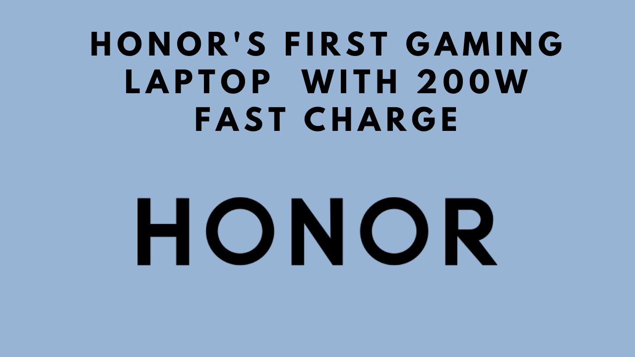 Honor's first gaming Laptop with 200W fast charge